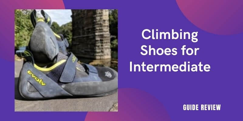 Best Climbing Shoes for Intermediate