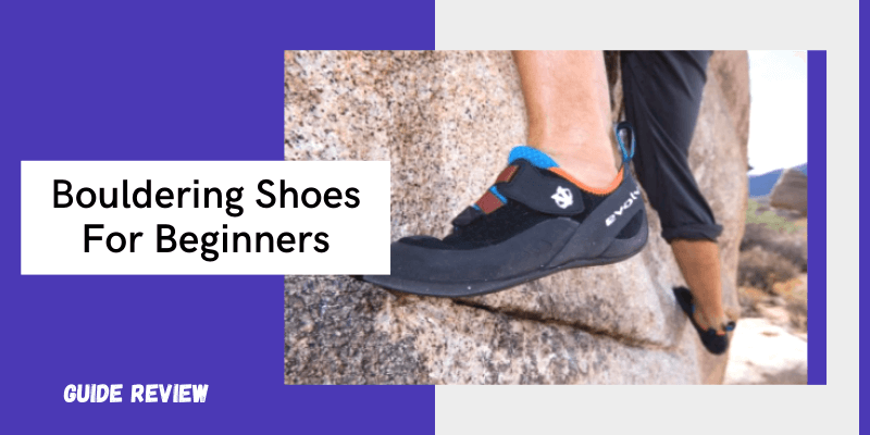 Best bouldering shoes for beginners