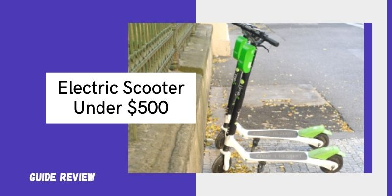 Best Electric Scooter Under 500