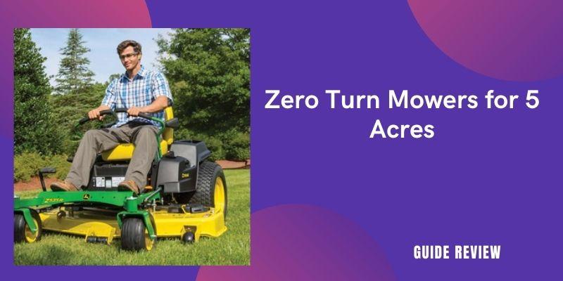 Best Zero Turn Mowers for 5 Acres